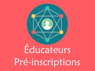 Éducateurs / Pré-inscriptions
