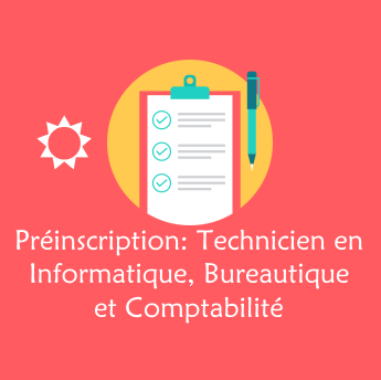 Préinscription Techniciens Informatique, bureau et comptabilité